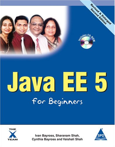Java EE for Beginners (Revised & Enlarged Second Edition): Cynthia Bayross,Ivan Bayross,...