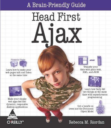 Head First Ajax: A Brain-Friendly Guide: Rebecca M. Riordan