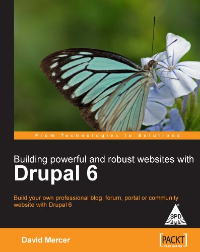 Building Powerful and Robust Websites with Drupal 6: Build your own Professional Blog, Forum, ...