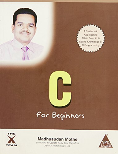 C for Beginners: A Systematic Approach to: Madhusudan Mothe