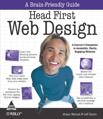 Head First Web Design: A Brain-Friendly Guide: Ethan Watrall,Jeff Siarto