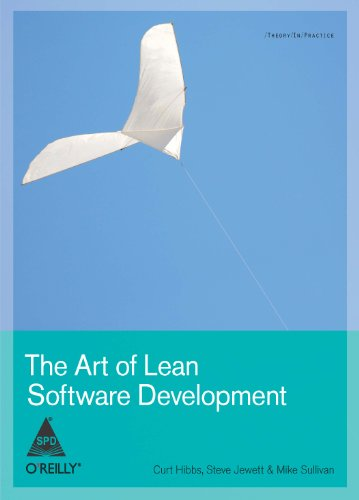 The Art of Lean Software Development: Curt Hibbs,Mike Sullivan,Steve Jewett