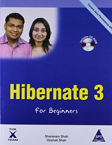 Hibernate 3 for Beginners (Covers Java Persistence: Sharanam Shah,Vaishali Shah