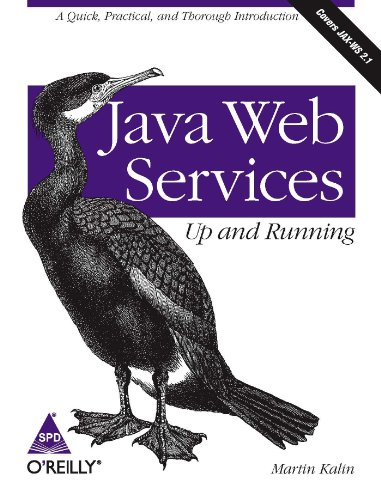 Java Web Services Up and Running: A Quick, Practical, and Thorough Introduction (Covers JAX-WS 2.1)...