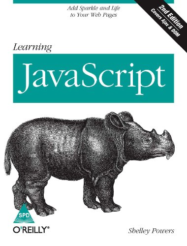 Learning JavaScript: Add Sparkle and Life to: Shelley Powers
