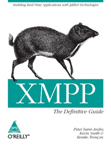 XMPP: The Definitive Guide, Building Real-Time Applications with Jabber Technologies: Kevin Smith,...