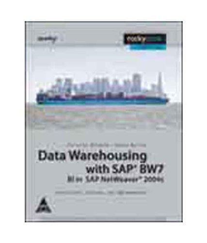 Data Warehousing with SAP BW7: BI in SAP Netweaver 2004s: Christian Mehrwald,Sabine Morlock