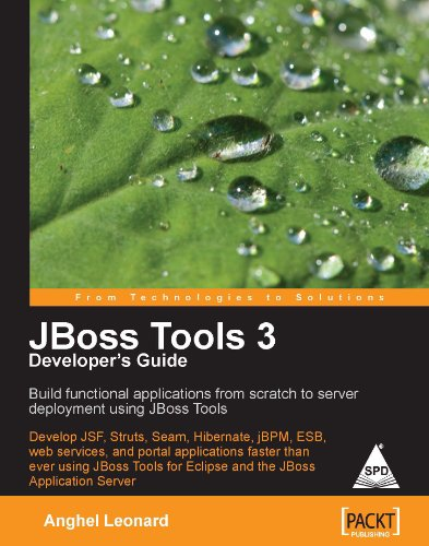 JBoss Tools 3: Developer`s Guide: Anghel Leonard