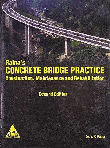 Raina?s Concrete Bridge Practice: Construction, Maintenance and Rehabilitation (Second Edition): Dr...