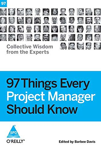 97 Things Every Project Manager Should Know: Barbee Davis (Ed.)