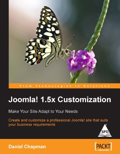 Joomla! 1.5x Customization: Make Your Site Adapt to Your Needs, Create and customize a professional...
