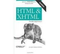 HTML & XHTML Pocket Reference: Quick, Comprehensive, Indispensible (Fourth Edition): Jennifer ...