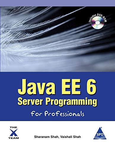 Java EE 6 Server Programming for Professionals: Sharanam Shah,Vaishali Shah
