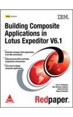Building Composite Applications in Lotus Expeditor V6.1: Alex Coqueiro Barbosa,Juan R. Rodriguez,...