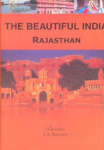 Rajasthan (Series: The Beautiful India): S.A. Rahman (Ed.)