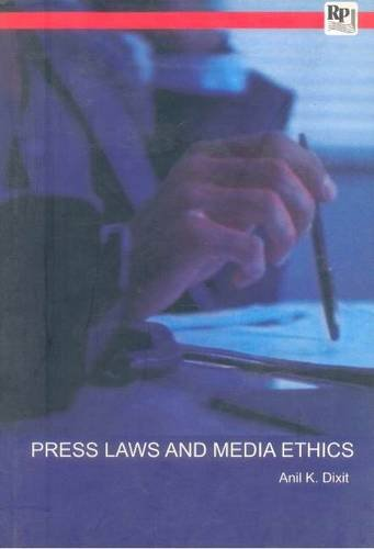 Press Laws and Media Ethics: Dixit Anil K.