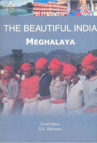 Meghalaya (Series: The Beautiful India): S.A. Rahman (Ed.)