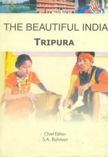 Tripura (Series: The Beautiful India): S.A. Rahman (Ed.)