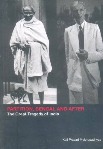 Partition, Bengal and After: Kali Prasad Mukhopadhyay