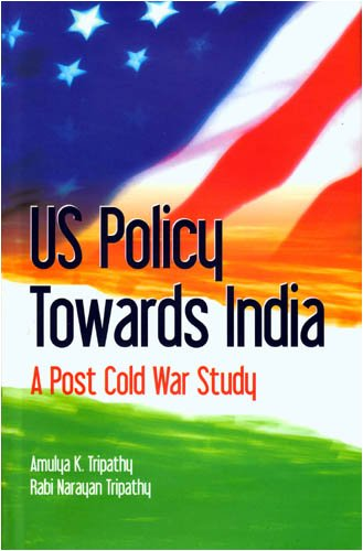 U.S. Policy Towards India: Tripathy Amulya Kumar