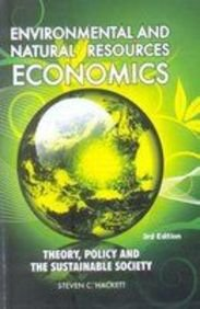 Environmental And Natural Resources Economics: Theory, Policy: Steven C. Hackett