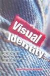 Visual Identity: Promoting and Projecting the Public Face of an Organization: Susan Westcott ...