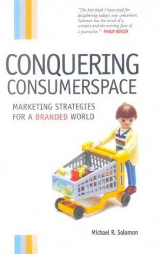 9788184050646: Conquering Consumerspace: Marketing Strategies for a Branded World