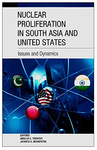 Nuclear Proliferation in South Asia and United: Mohapatra Jayanta K.