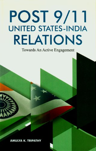 Post 9/11 United States India Relations: Tripathy Amulya K