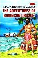 9788184080865: The Adventures of Robinson Crusoe (Indiana Illustrated Classics)