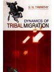 Dynamics of Tribal Migration: S N Tripathy
