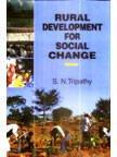 Rural Development for Social Change: S N Tripathy