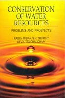 Conservation of Water Resources : Problems and: Rabi N Misra;