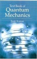 Text Book of Quantum Mechanics: Jyoti Kumar