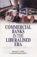 Commercial Banks in the Liberalised Era: Manju S. Nair