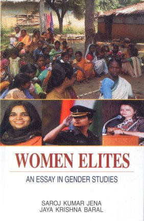 Women Elites : As Essay in Gender Studies: Saroj Kumar Jena and Jaya Krishna Baral