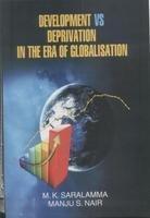 Development VS Deprivation in the Era of: M K Saralamma,