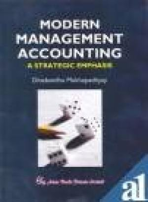 Modern Management Accounting: A Strategic Emphasis: D. Mukhopadhyay