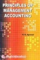 Principles of Management Accounting: Agrawal N.K.