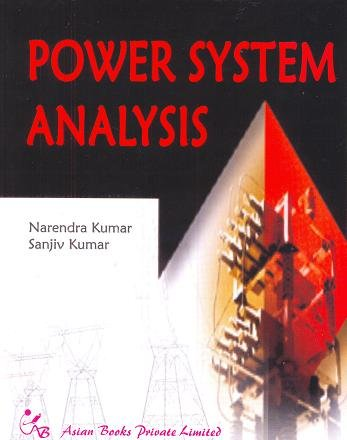 Power System Analysis: Narendra Kumar,Sanjiv Kumar