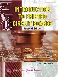 An Introduction to Printed Circuit Boards: M.L. Anand