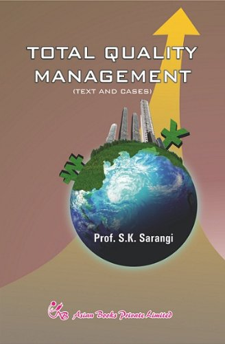 Total Quality Management: Text and Cases: S.K. Sarangi