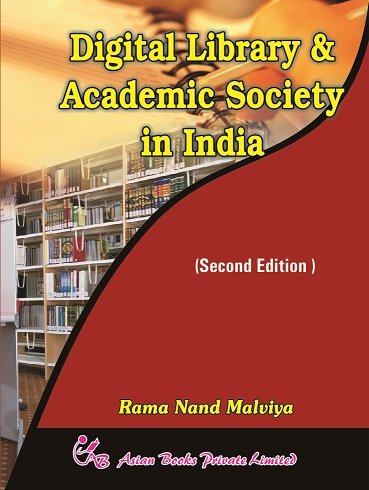 Digital Library and Academic Society in India (Second Edition): Rama Nand Malviya