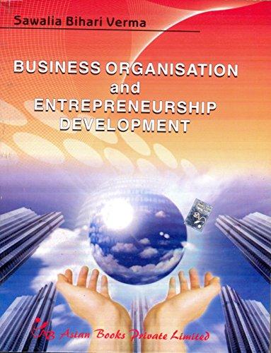 Business Organisation and Entrepreneurship Development: S.B. Verma