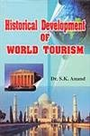 Historical Development of World Tourism: Anand S.K.