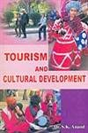 Tourism and Cultural Development: Anand S.K.