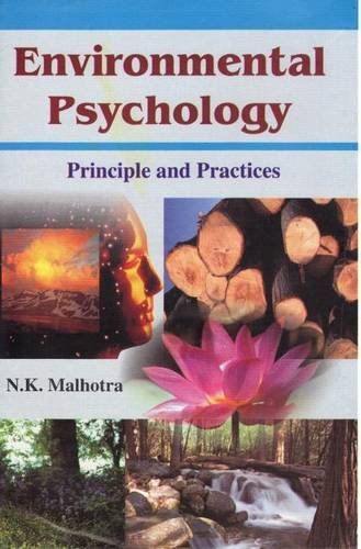 Environmental Psychology : Principles and Practices: N K Malhotra