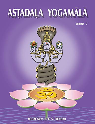 Astadala Yogamala (Collected Works): Volume 7: Questions and Answers: B.K.S. Iyengar