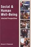 Social and Human Well Being : Selected: Bikram K Pattanaik