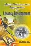 Multi Dimensional Approaches to Literacy Development: B S Vasudeva